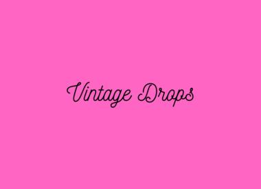 Vintage Drops