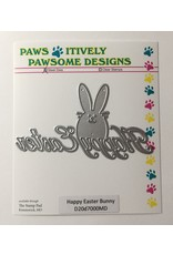 Paws-Itively Pawsome Designs Happy Easter Bunny - Die