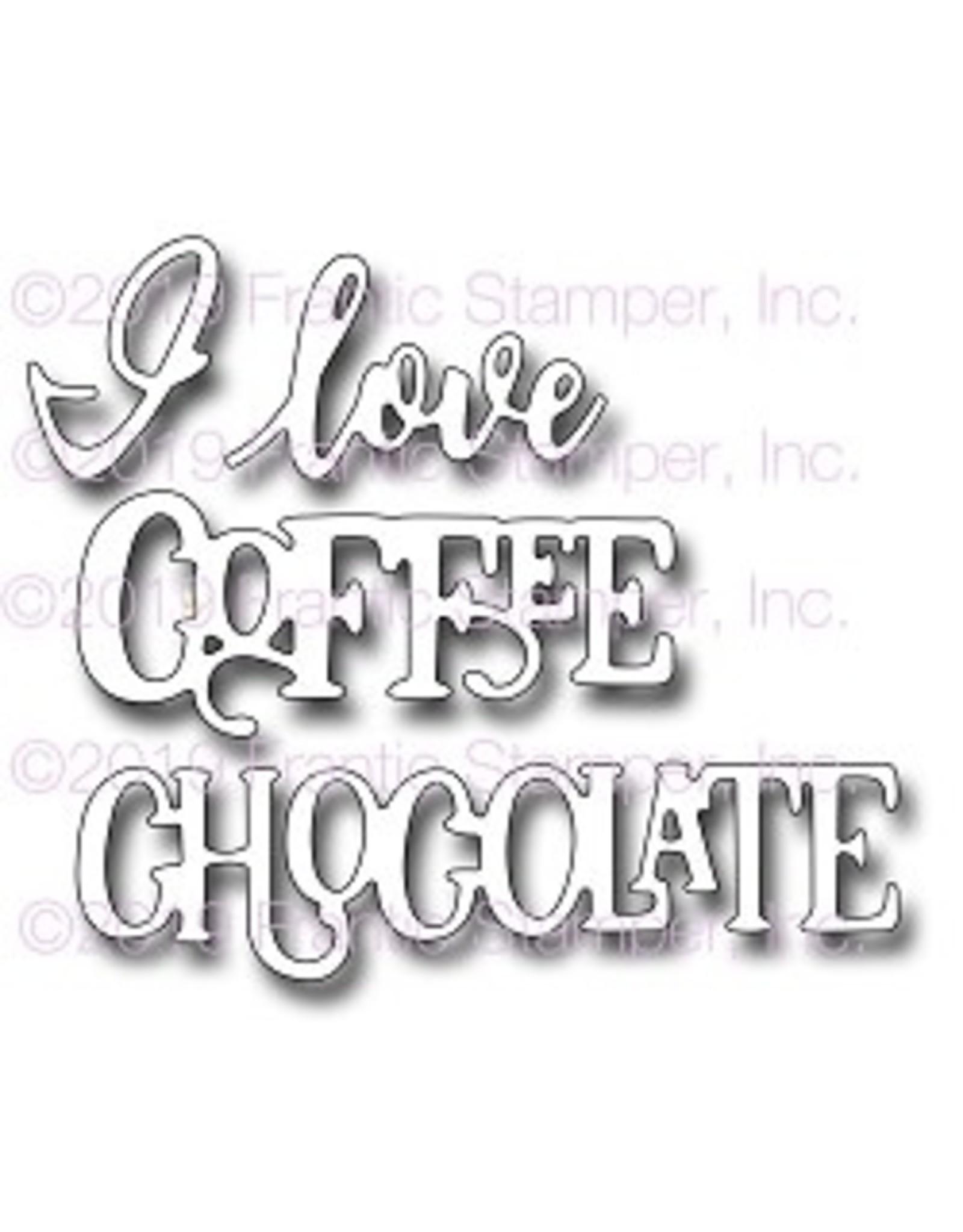 Frantic Stamper Inc I Love Coffee & Chocolate - Die