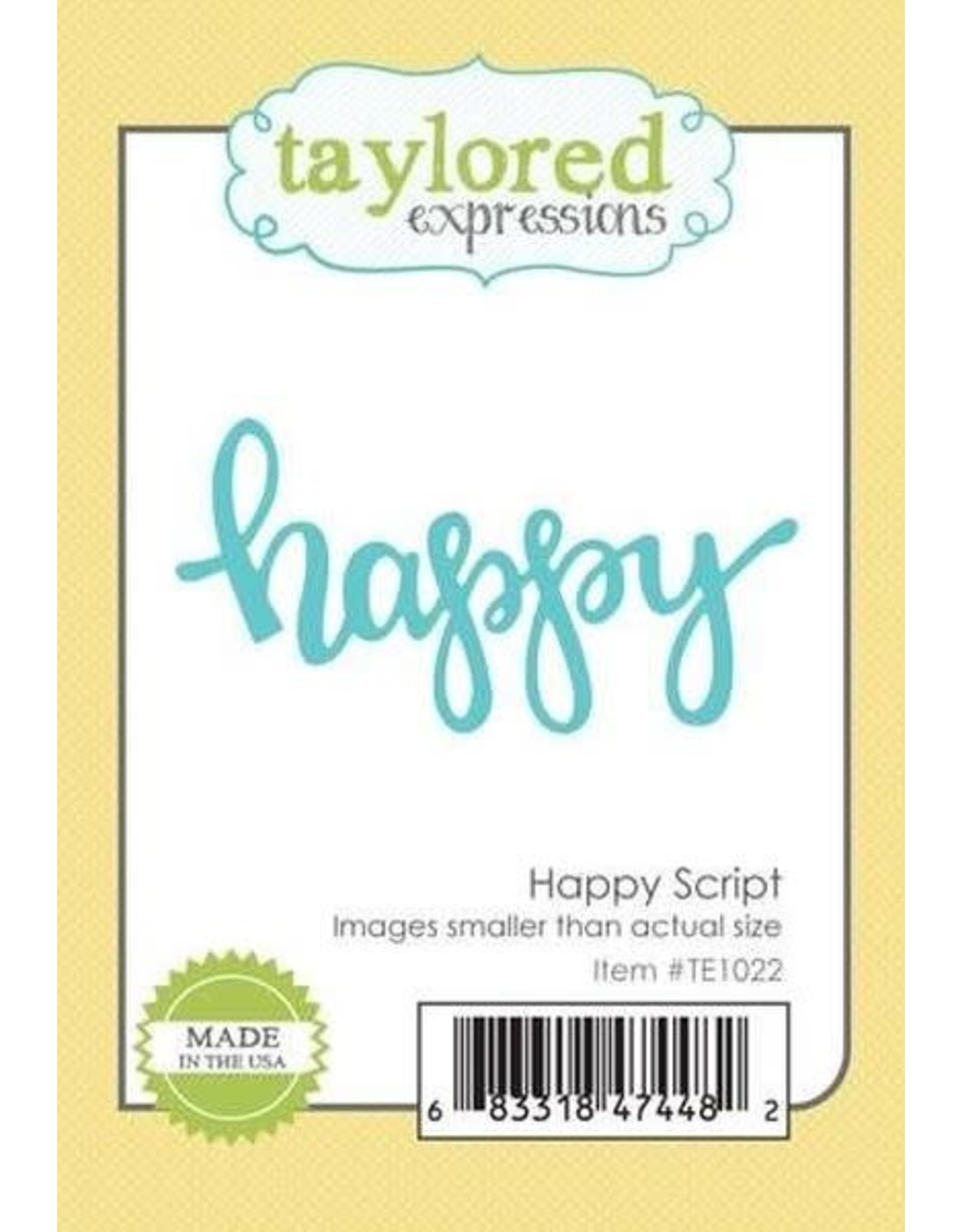 Taylored Expressions Happy Script - Die