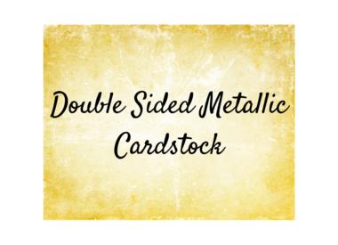 Double Sided Metallic