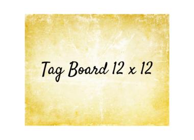 Tag Board 12x12