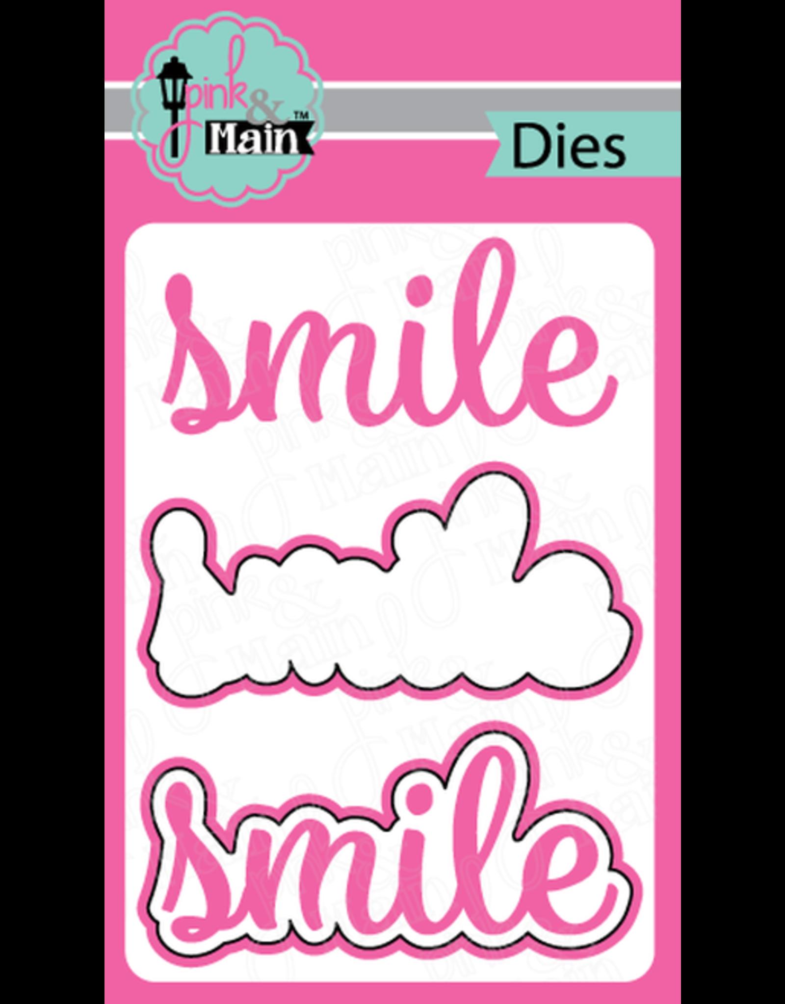 Pink and Main Smile Dies