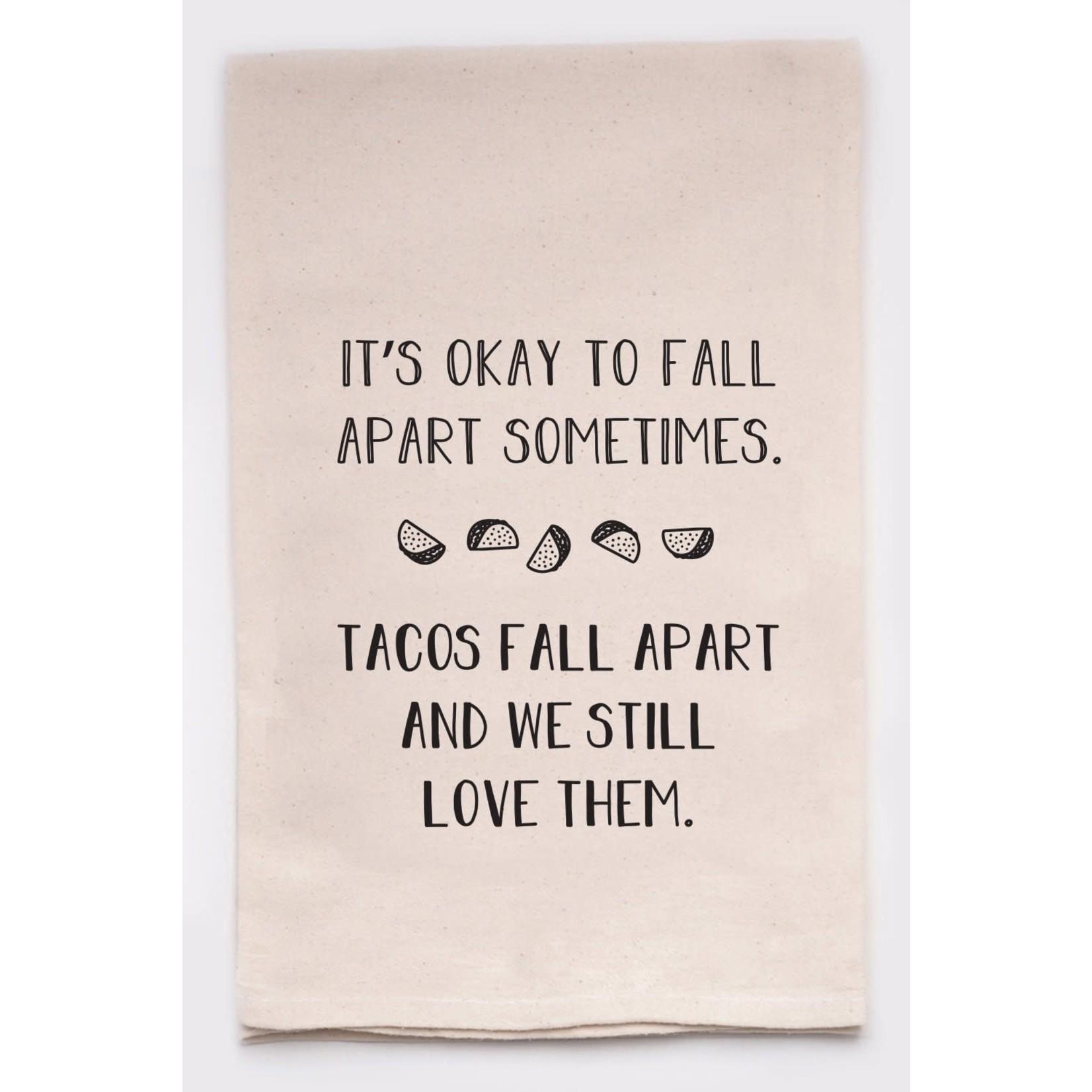 ellembee gift It's Okay To Fall Apart - Tacos - Tea Towels Flour Sack