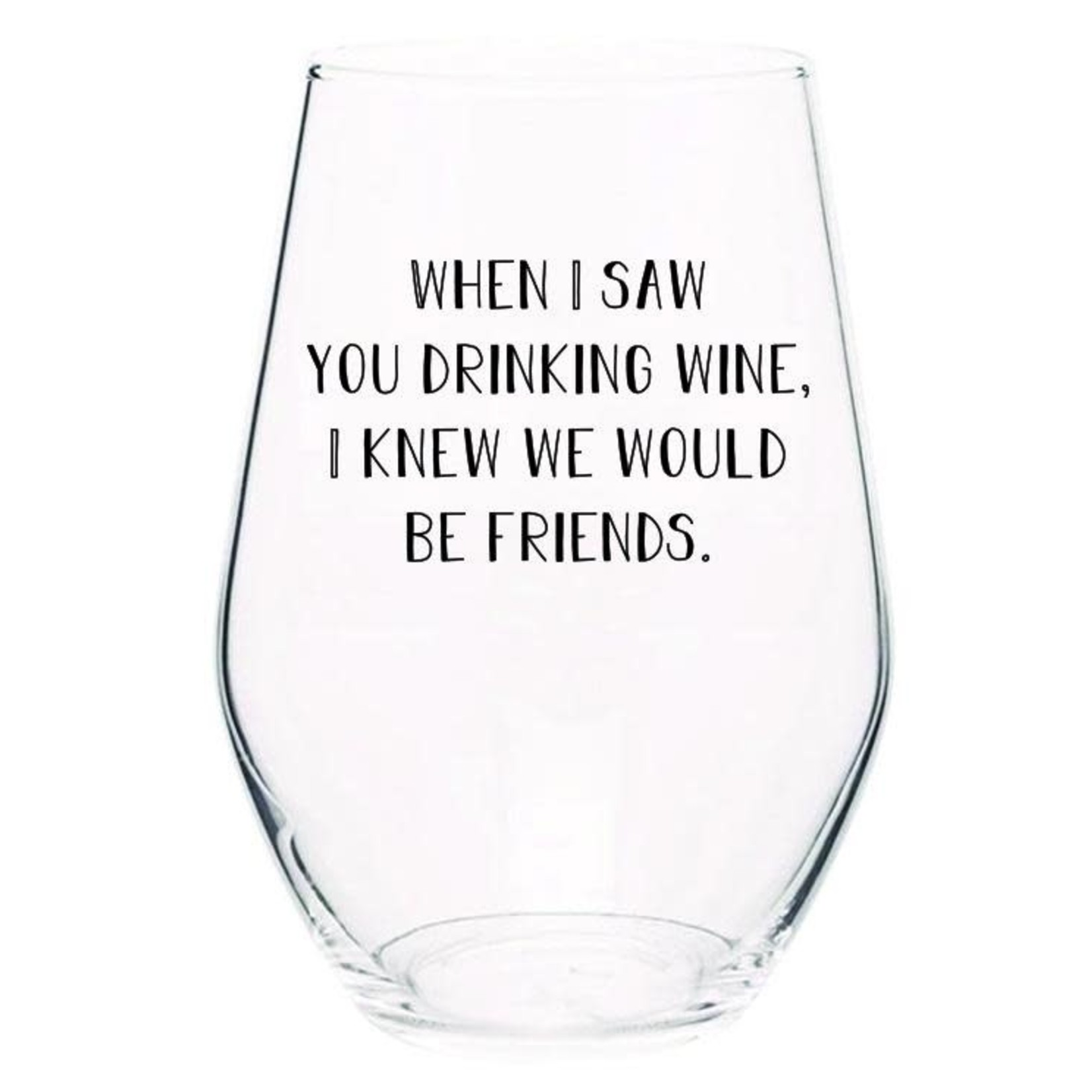 ellembee gift I Saw You Drinking Wine I Knew We'd Be Friends wine glass