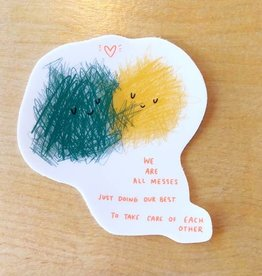 Abbie Ren We're All Messes Sticker