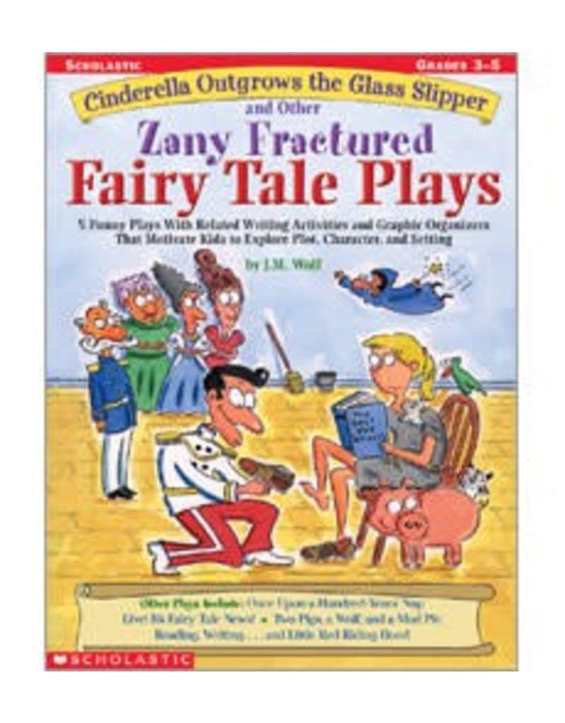 Cinderella Outgrows the Glass Slipper and Other Zany Fractured Fairy Tale Plays