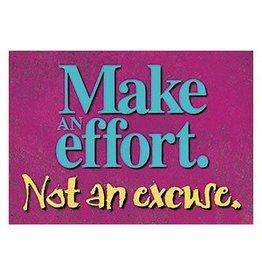 Make an effort. Not an excuse.