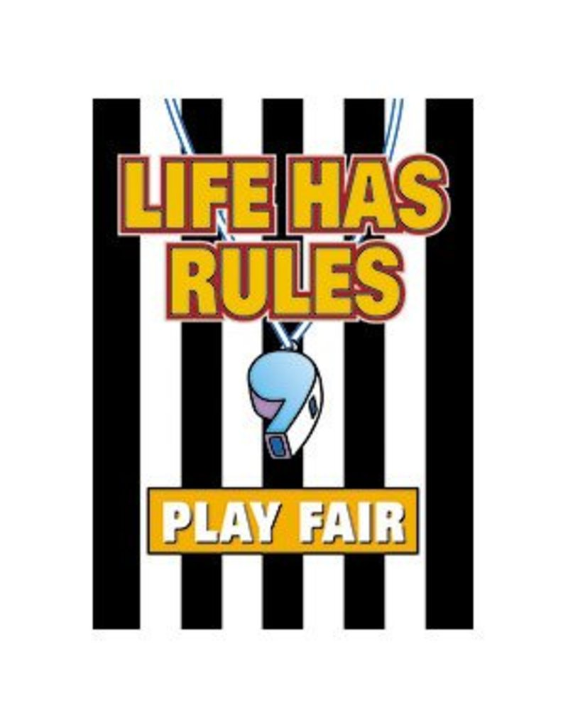 Life has rules, play fair