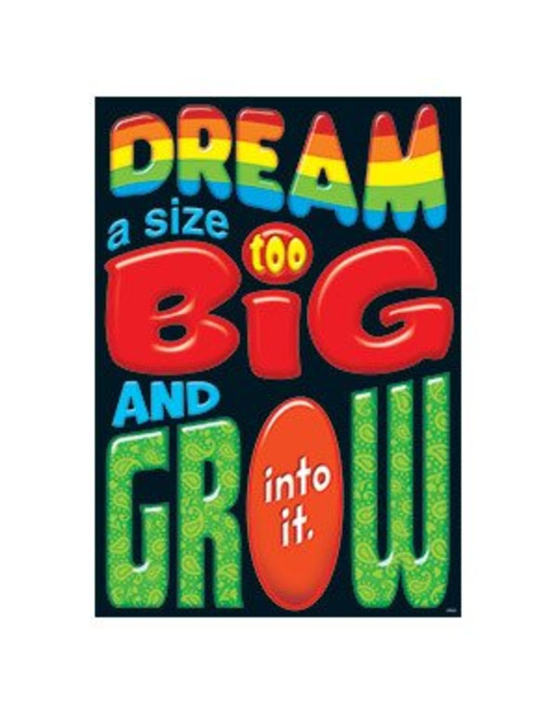 Dream a size too big and grow… Poster