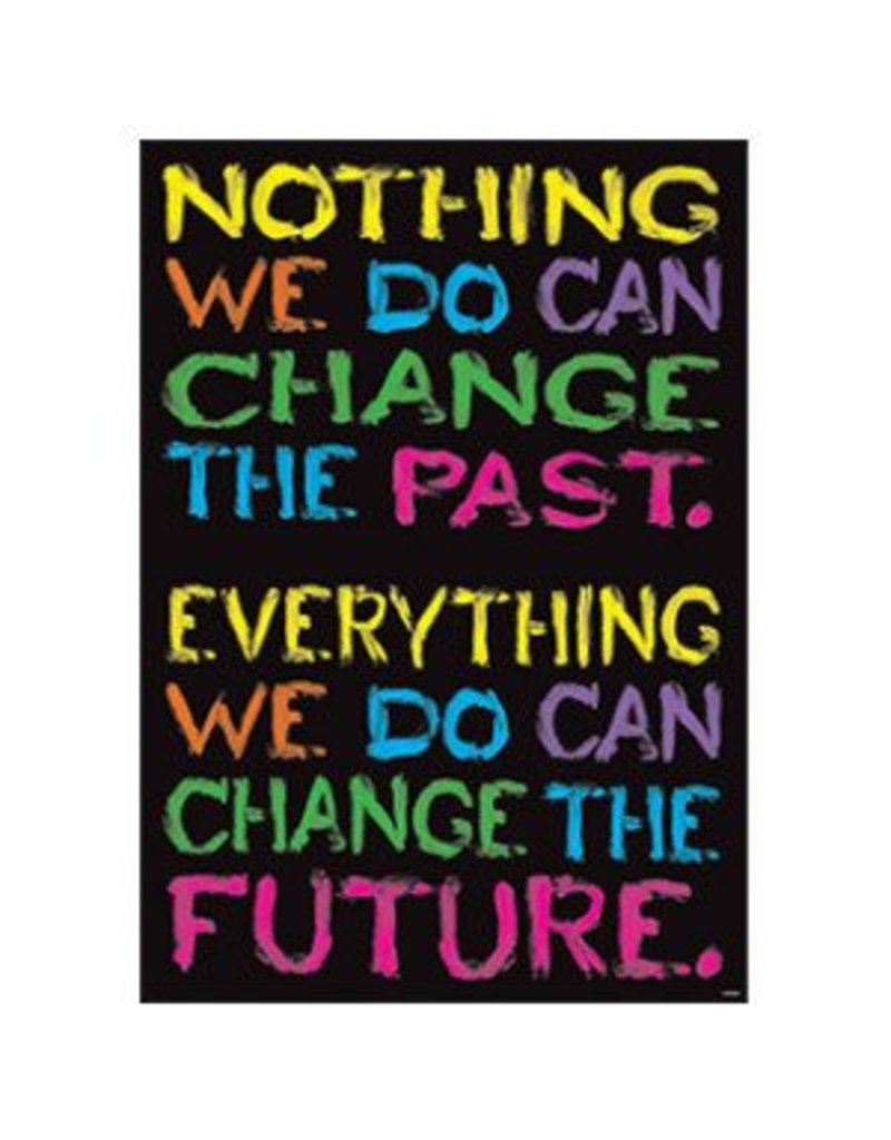 NOTHING WE DO CAN CHANGE...