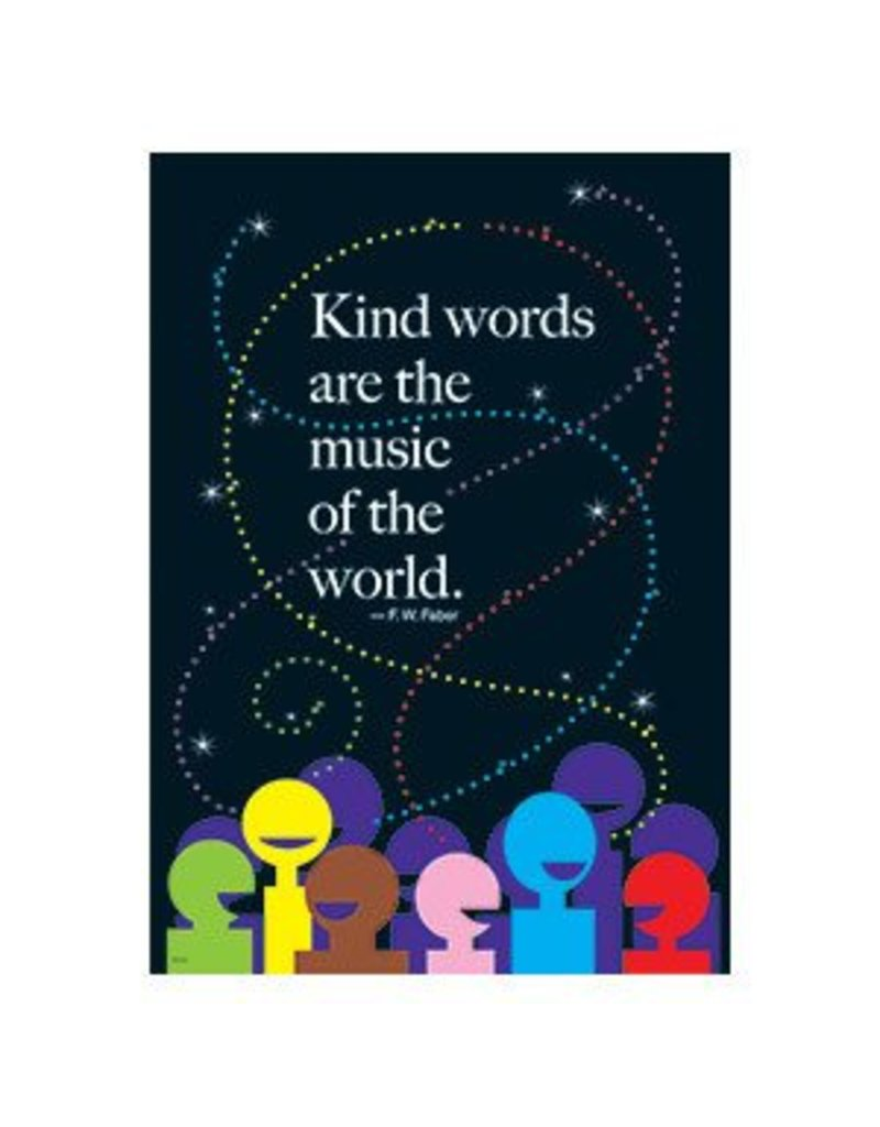 Kind words are the music…