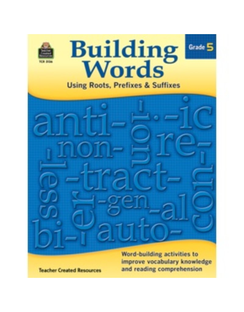 Building Words:  Using Roots, Prefixes, & Suffixes (Grade 5)