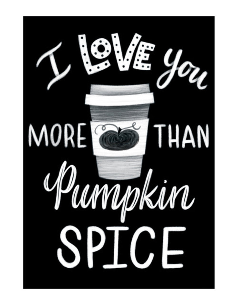 I Love You More Than Pumpkin Spice Poster