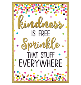 Kindness is Free, Sprinkle that Stuff Everywhere Positive Poster