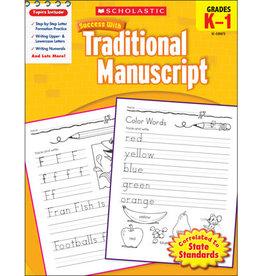 Scholastic Success With Traditional Manuscript: Grades K–1