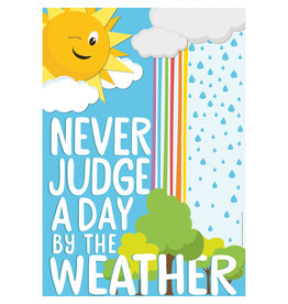 Never Judge A Day By the Weather