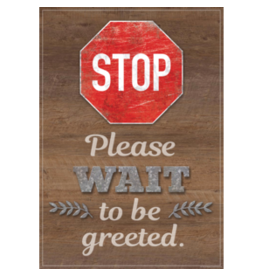 Stop Please Wait to be Greeted Poster