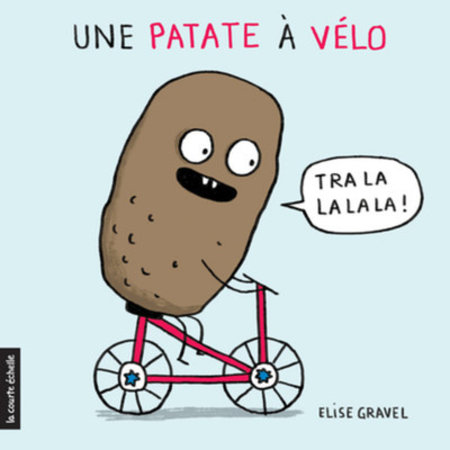 Une patate a velo - Elise Gravel