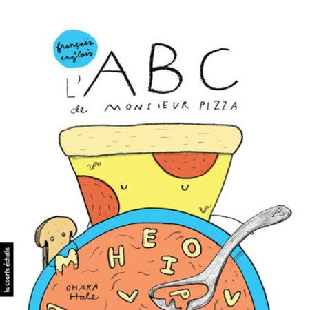 ABC de Monsieur Pizza - Ohara Hale