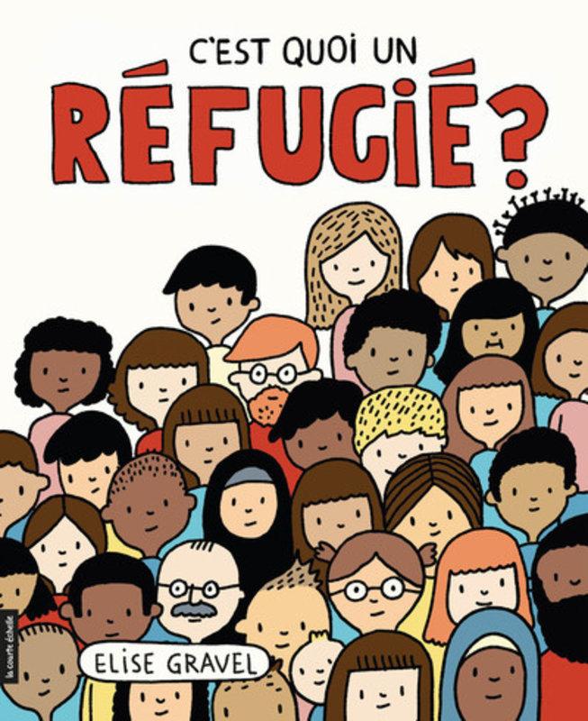 C'est quoi un réfugié ? - Elise Gravel