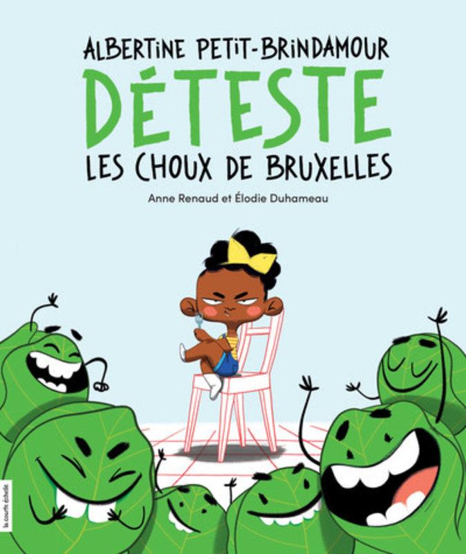 Albertine Petit-Brindamour déteste les choux de Bruxelles