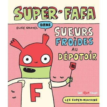 Éditions les 400 coups Super Fafa dans Sueurs froides au dépotoir