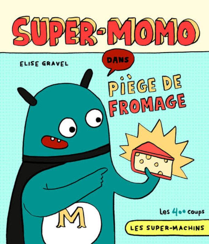 Éditions les 400 coups Super Momo dans Piège à fromage