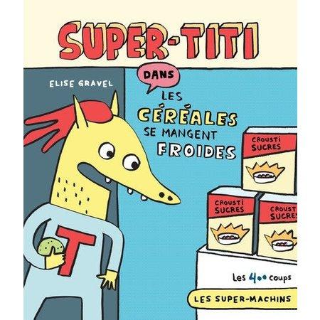 Éditions les 400 coups Super Titi dans Les céréales se mangent froides