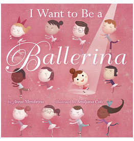 Penguin/Random House I WANT TO BE A BALLERINA