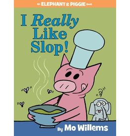 Hachette Book Group I Really Like Slop! (An Elephant and Piggie Book)