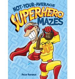 DOVER PUBLICATIONS INC Donahue - Not Your Avg. Superhero Mazes