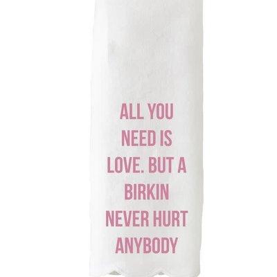 All you Need is a Birkin Guest Towel/Tea Towel