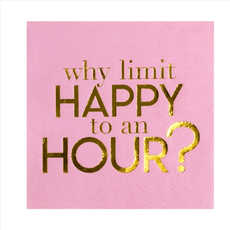 """""""Why Limit Happy To An Hour?"""" Cocktail Napkins - 20 Pk."""