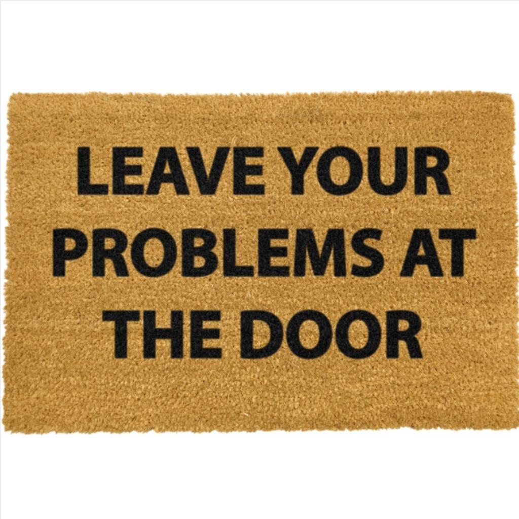 Leave Your Problems At The Door Doormat