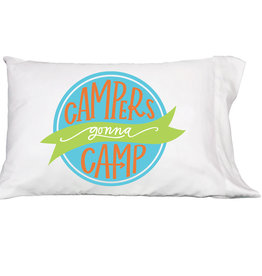 Campers Gonna Camp Pillowcase