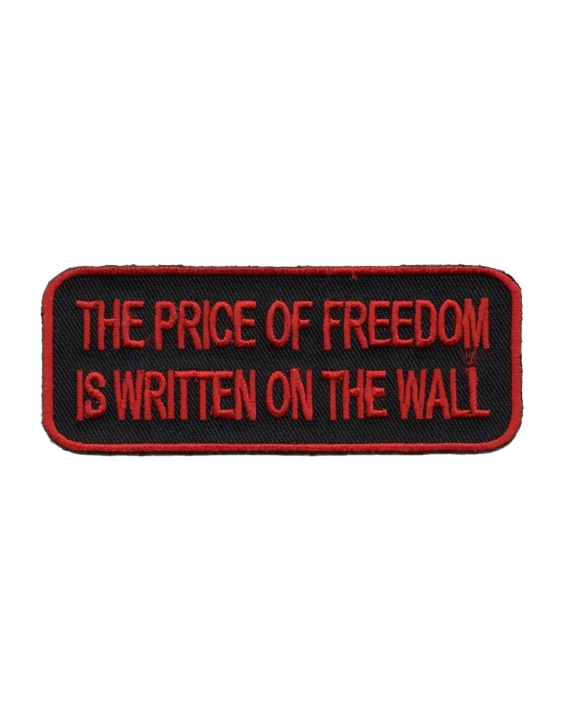 """MidMil Embroidered The Price of Freedom is Written on the Wall Patch 4"""" wide x 1.5"""" high"""