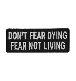 """MidMil Embroidered Don't Fear Dying, Fear Not Living Patch 4"""" wide x 1.5"""" high Black"""