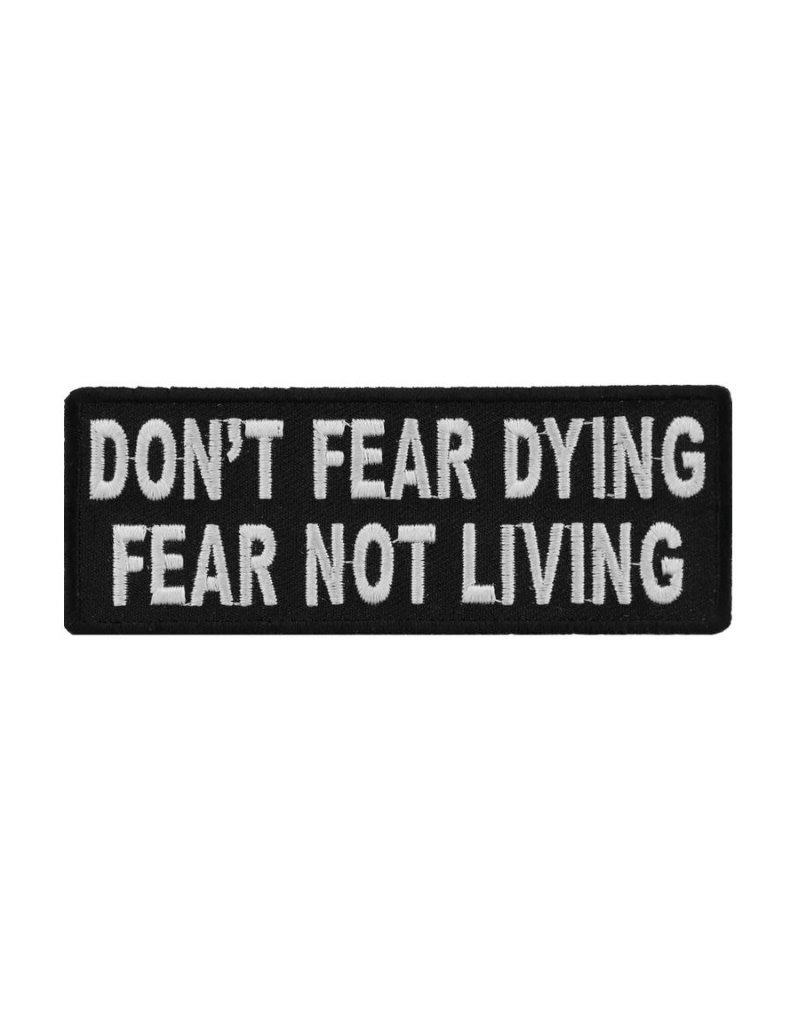 "MidMil Embroidered Don't Fear Dying, Fear Not Living Patch 4"" wide x 1.5"" high Black"