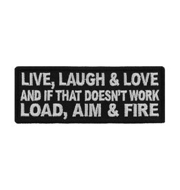 """MidMil Embroidered Live, Laugh & Love and if that doesn't work Load, Aim & Fire Patch 4"""" wide x 1.5"""" high Black"""