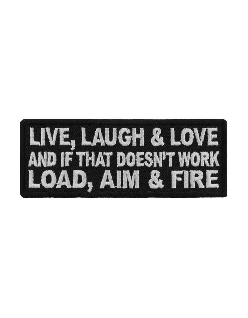 "MidMil Embroidered Live, Laugh & Love and if that doesn't work Load, Aim & Fire Patch 4"" wide x 1.5"" high Black"