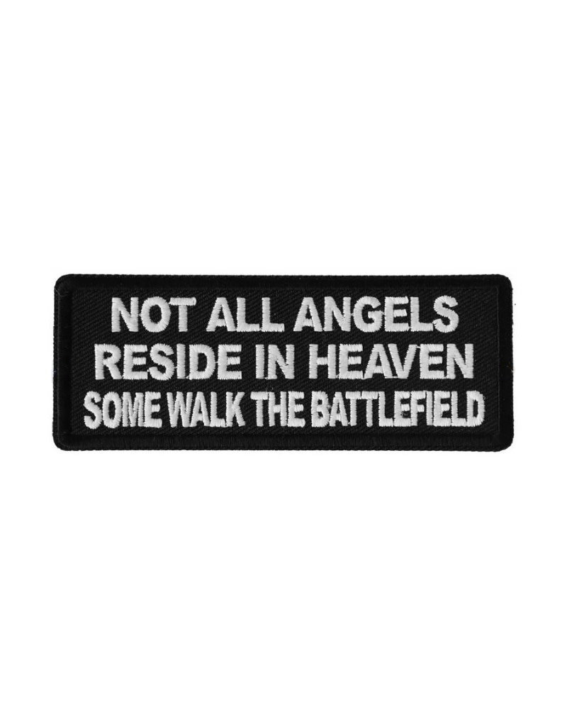 """MidMil Embroidered Not all angels reside in Heaven, Some walk the Battlefield Patch 4"""" wide x 1.5"""" high Black"""