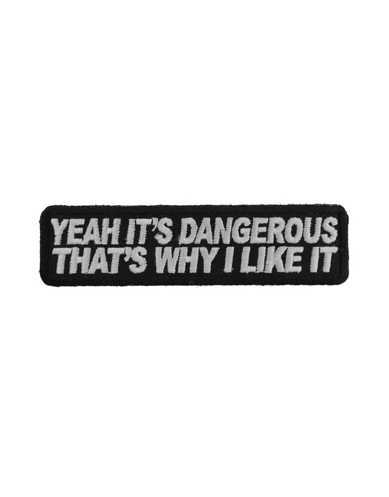 """MidMil Embroidered Yeah, it's dangerous. That's why I like it Patch 4"""" wide x 1"""" high Black"""