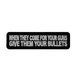"""MidMil Embroidered When they come for your guns, give them your bullets Patch 4"""" wide x 1"""" high Black"""