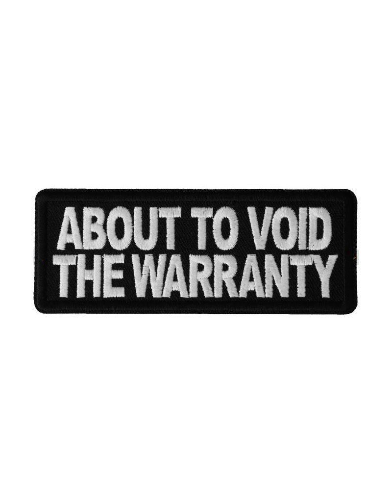 """MidMil Embroidered About to Void the Warranty Patch 4"""" wide x 1.5"""" high Black"""