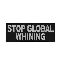 """MidMil Embroidered Stop Global Whining Patch 4"""" wide x 1.5"""" high Black"""