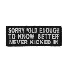 """MidMil Embroidered Sorry 'old enough to know better, never kicked in Patch 4"""" wide x 1.5"""" high Black"""