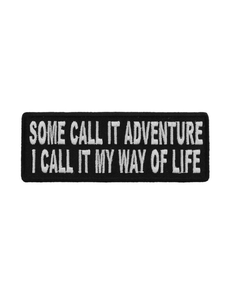 "MidMil Embroidered Some call it Adventure, I call it my way of life Patch 4"" wide x 1.5"" high Black"