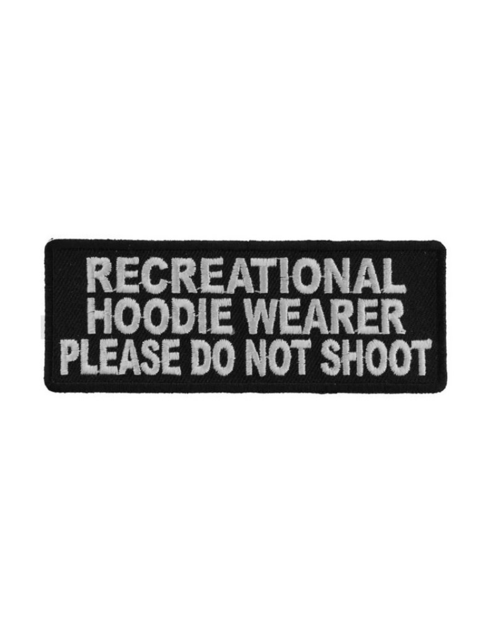 """MidMil Embroidered Patch """"Recreational hoodie wearer, please don't shoot"""" 4"""" wide x 1.5"""" high Black"""