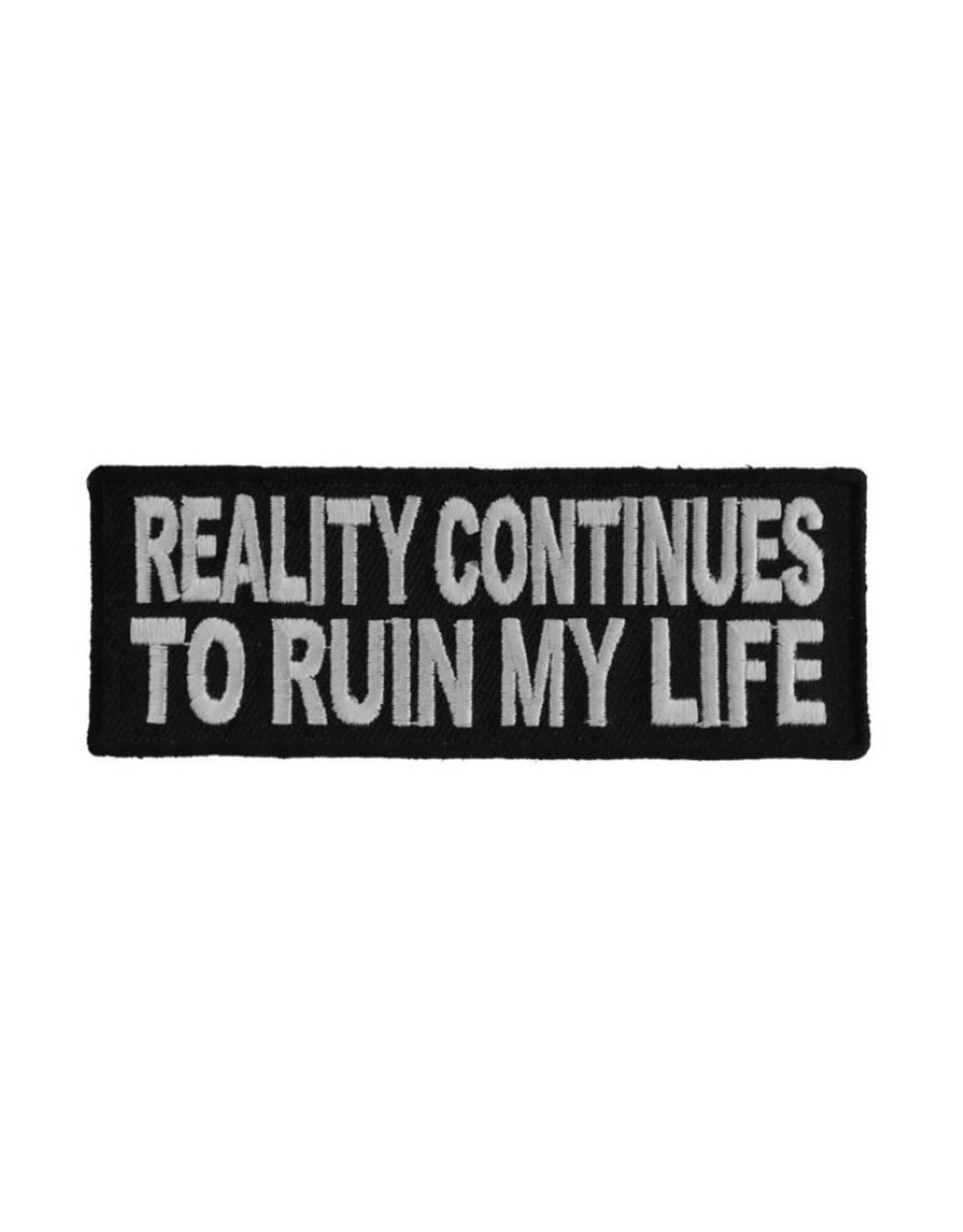 "MidMil Embroidered Patch ""Reality continues to ruin my life"" 4"" wide x 1.5"" high Black"